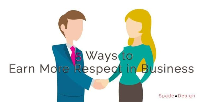 5 Ways to Earn More Respect in Business Spade Design image 1