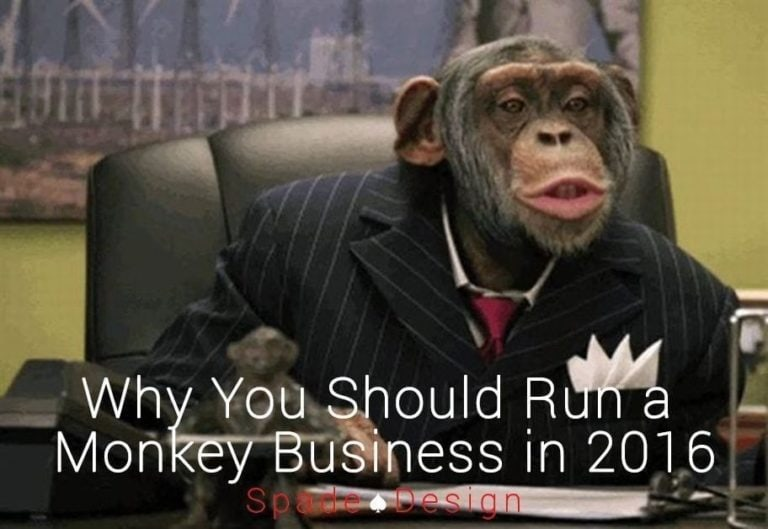 Why You Should Run a Monkey Business in 2016 Spade Design