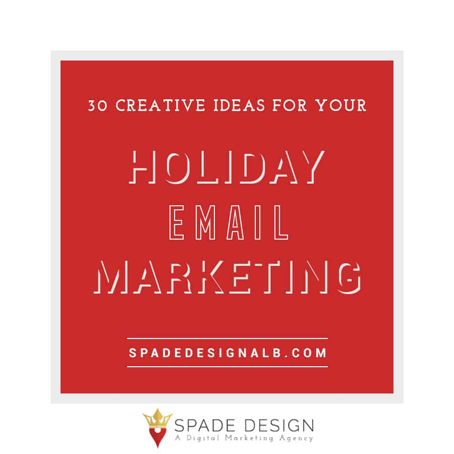 30 ideas for holiday marketing emails - spade design