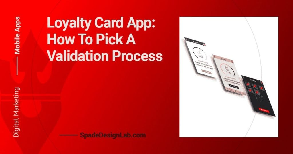 Loyalty Card App: how to pick a validation process Spade Design image 1