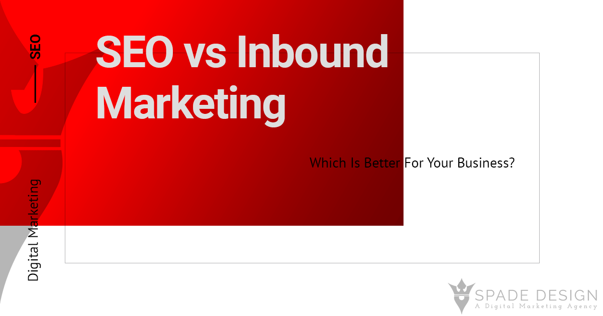 SEO vs Inbound Marketing: Which is the Best for Your Business? Spade Design image 1