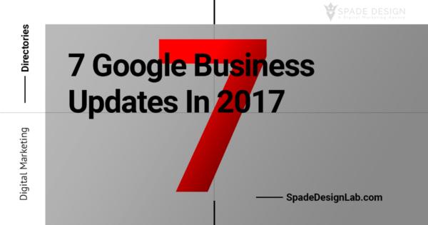 7 Google Business Updates in 2017