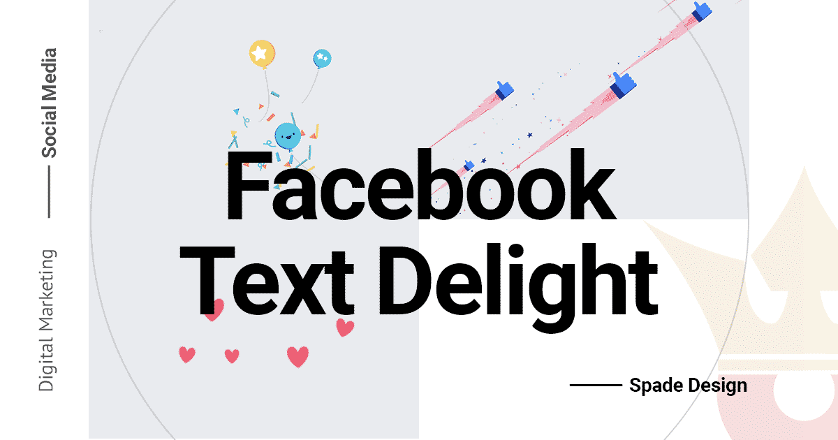 How To Use Facebook's Text Animations - Facebook Text Delight Spade Design image 2