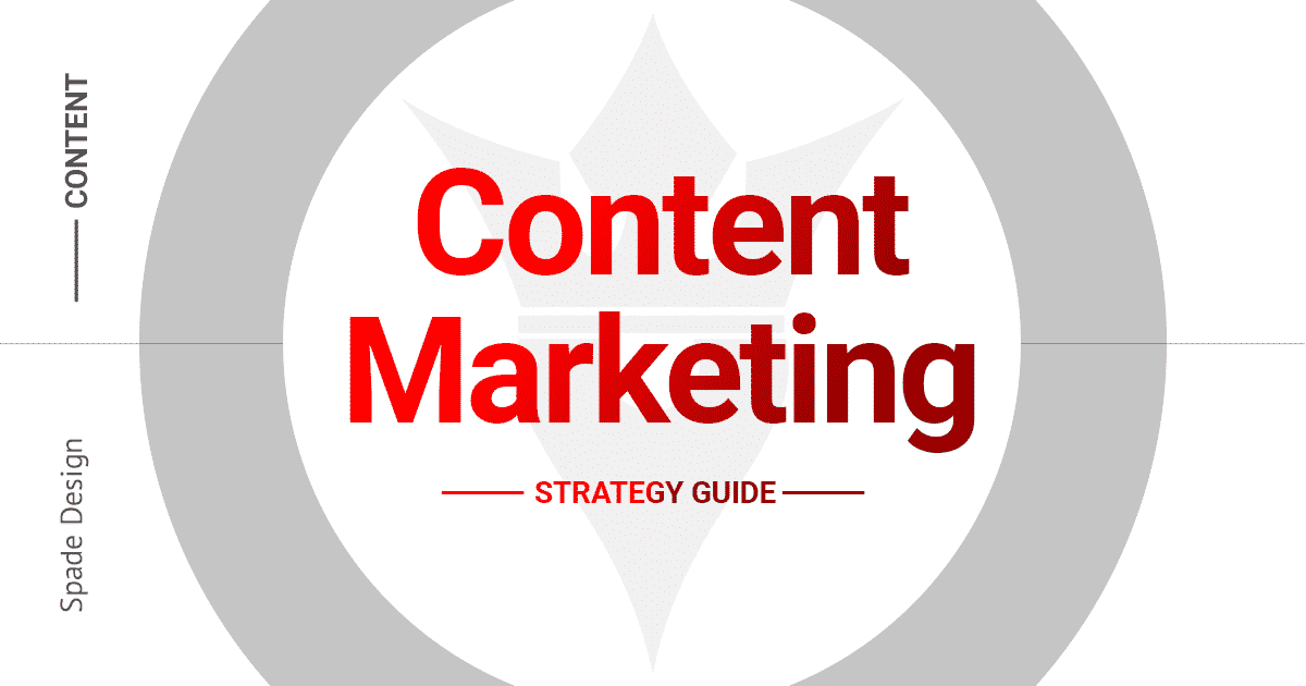 Content Marketing Strategy Guide Spade Design