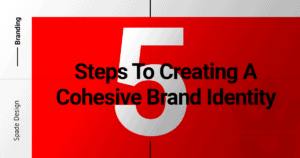 5 steps to creating a cohesive brand identity, branding, spade design