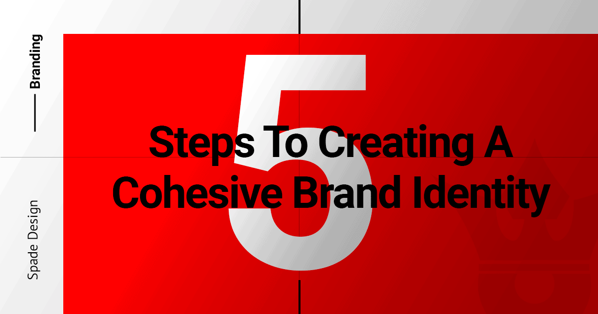 5 Steps to Creating a Cohesive Brand Identity Spade Design image 1