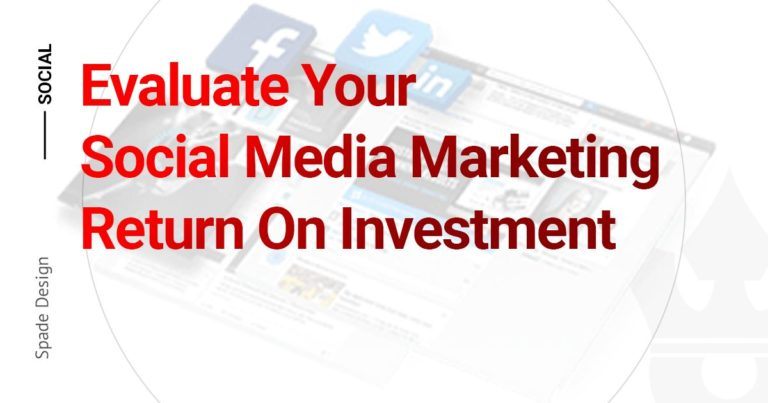 Evaluate Your Social Media Marketing ROI Spade Design image 1