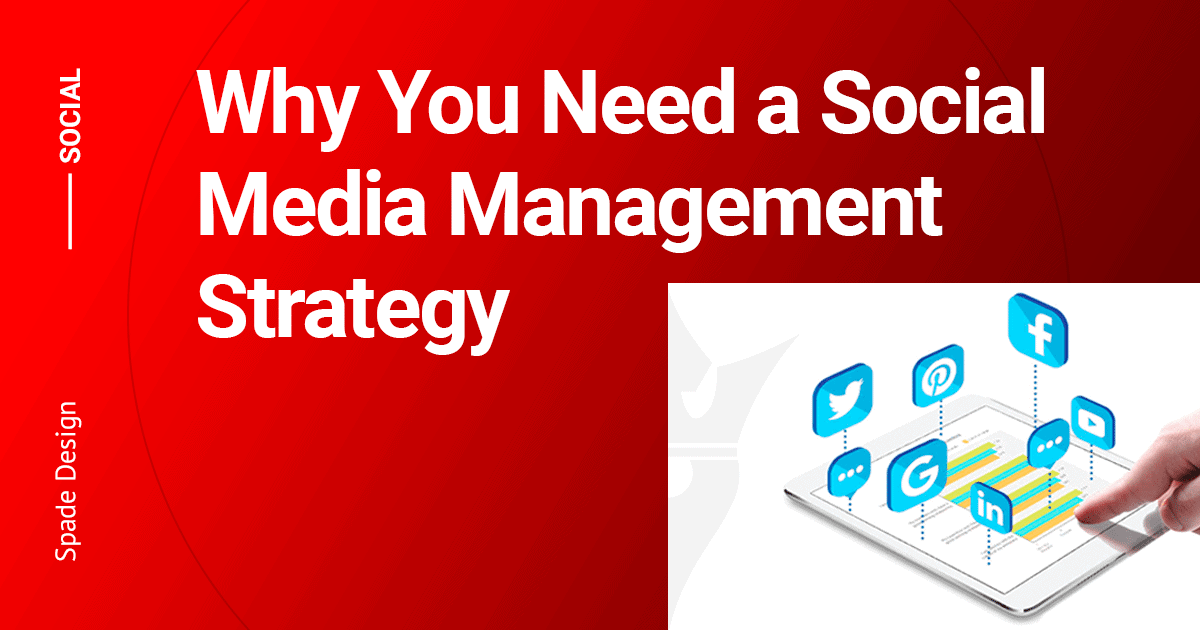 Why You Need a Social Media Management Strategy Spade Design image 1