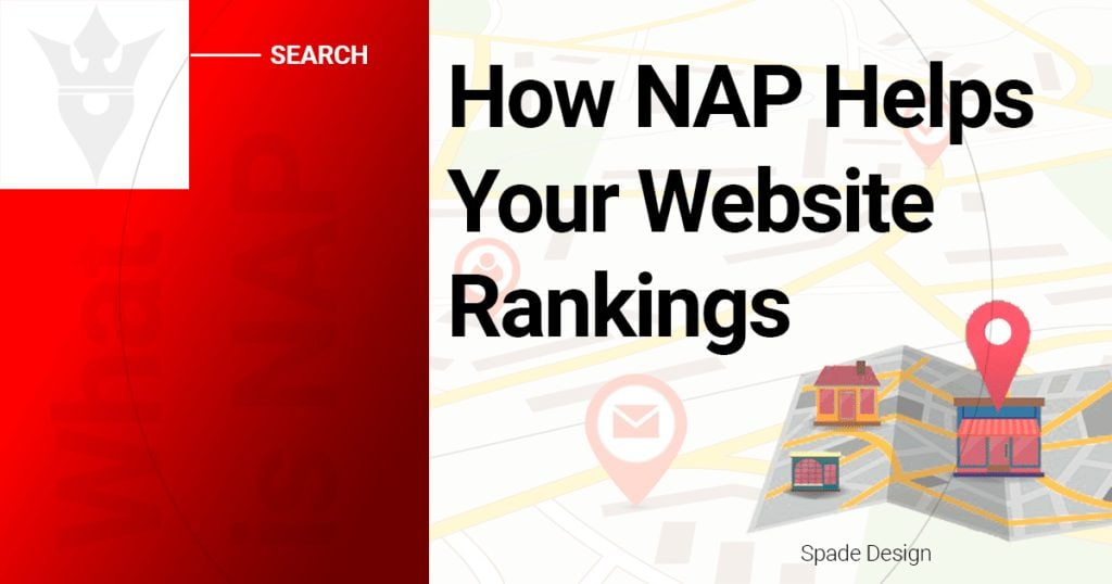 What is NAP And How NAP Helps Your Website Rankings-Spade Design- NAP- Trust Factor- Local SEO-Spade Design