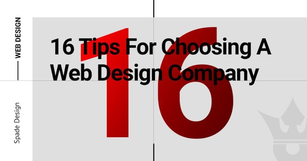 16 Tips For Choosing A Web Design Company - Spade Design