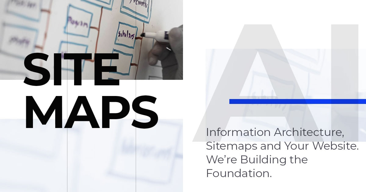 Site Maps, Information Architecture, Building a foundation for your website